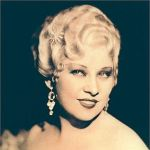 Mae West--A woman after my own heart.